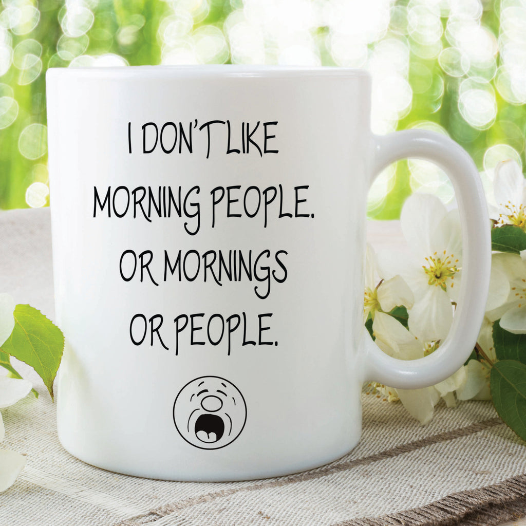 Novelty Mug I Don't Like Morning People Son Gifts Friend Office Work Gift Girlfriend Boyfriend Coffee Cup Tea Cup Gift Present WSDMUG90