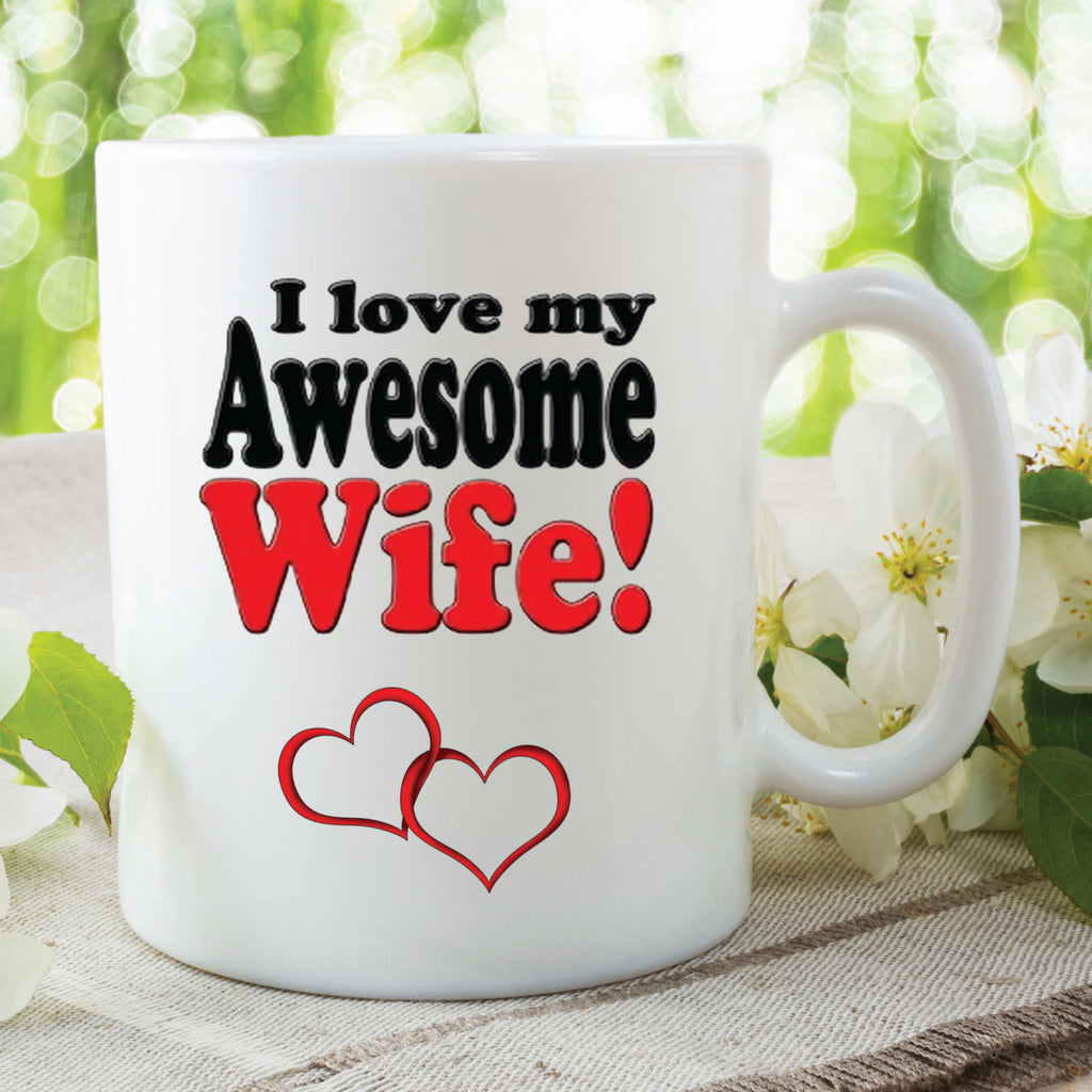 I Love My Awesome Wife Mug Mothers Day Wedding gift Anniversary Present Husband Gift Valentines Gift Printed Mugs cups WSDMUG314