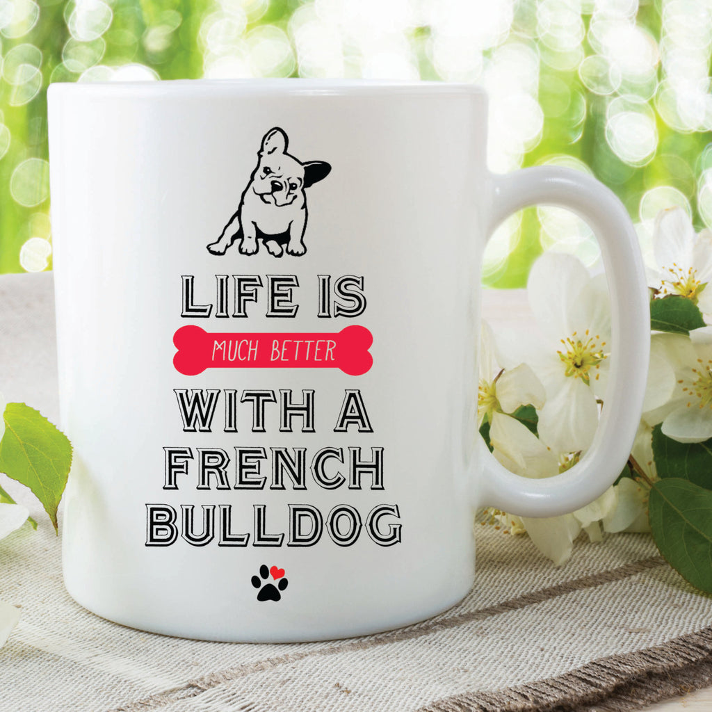Life Is Better With A French Bulldog Mug Printed Cup Dogs Gift For Her Him Present Dog Lovers Christmas Birthday Secret Santa Idea WSDMUG477