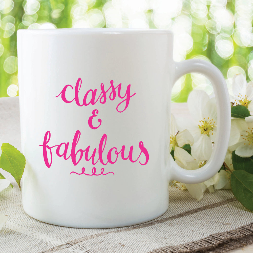 Classy And Fabulous Mug Printed Gift Present For Girlfriend Wife Best Friend Daughter Valentines Day Gift Anniversary Wedding WSDMUG485