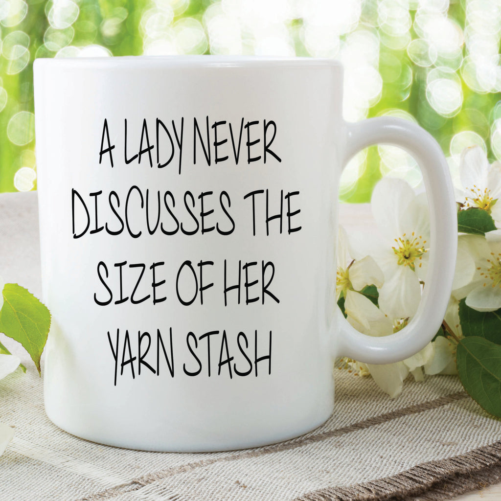 Novelty Funny Mugs Lady Never Discusses Size Of Yarn Stash Coffee Mug Gift Birthday Friend Mothers Day Mum Gifts Funny Friend WSDMUG537