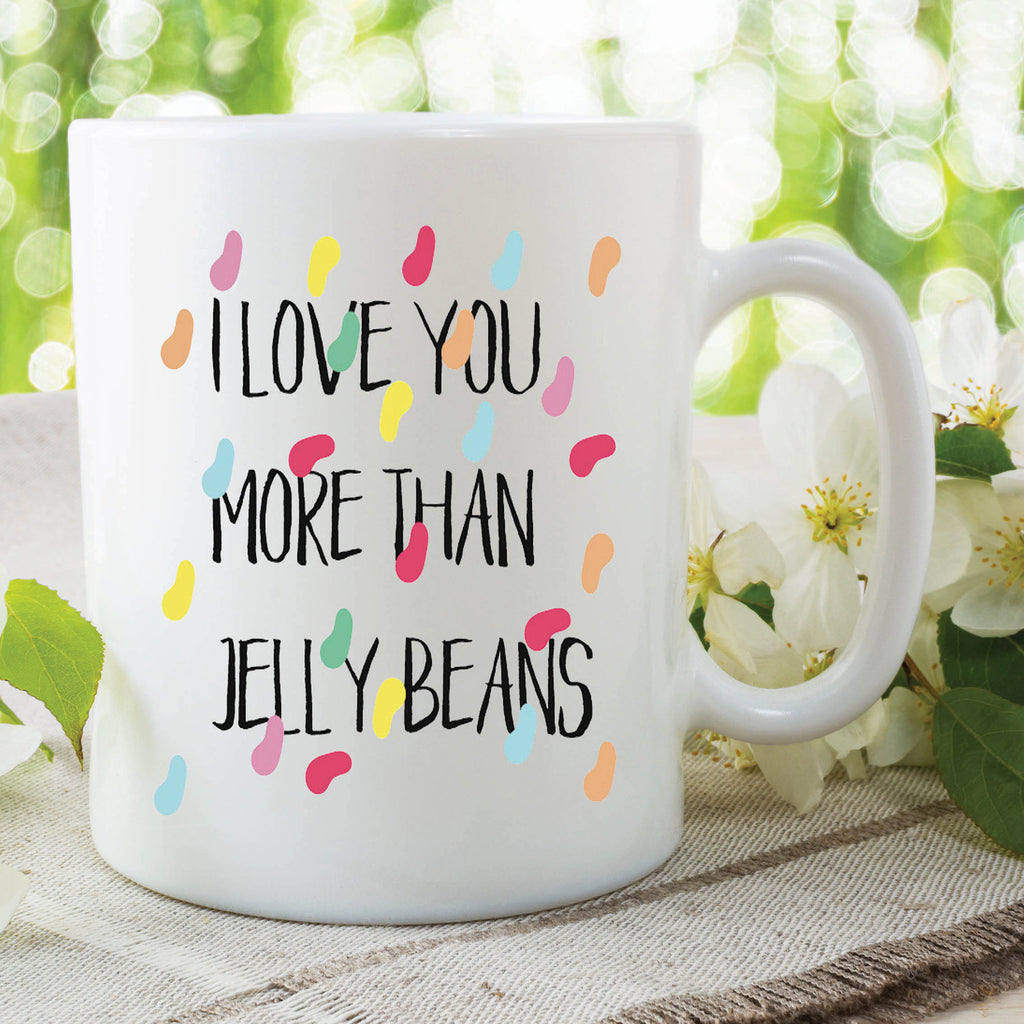 I Love You Mug Love You More Than Jelly Beans Valentines Gift Girlfriend Boyfriend Husband Wife Christmas Birthday Present WSDMUG630