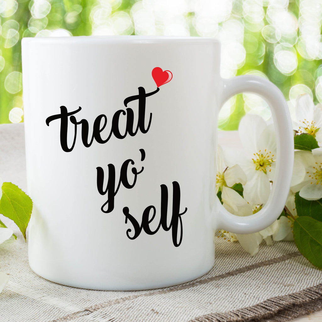 Treat Yo' Self Mug Treat Yourself Parks And Recreation Mugs Funny Mugs Coffee Mug Funny Quote Tv Show Mugs Lil Sebastian Friend WSDMUG713