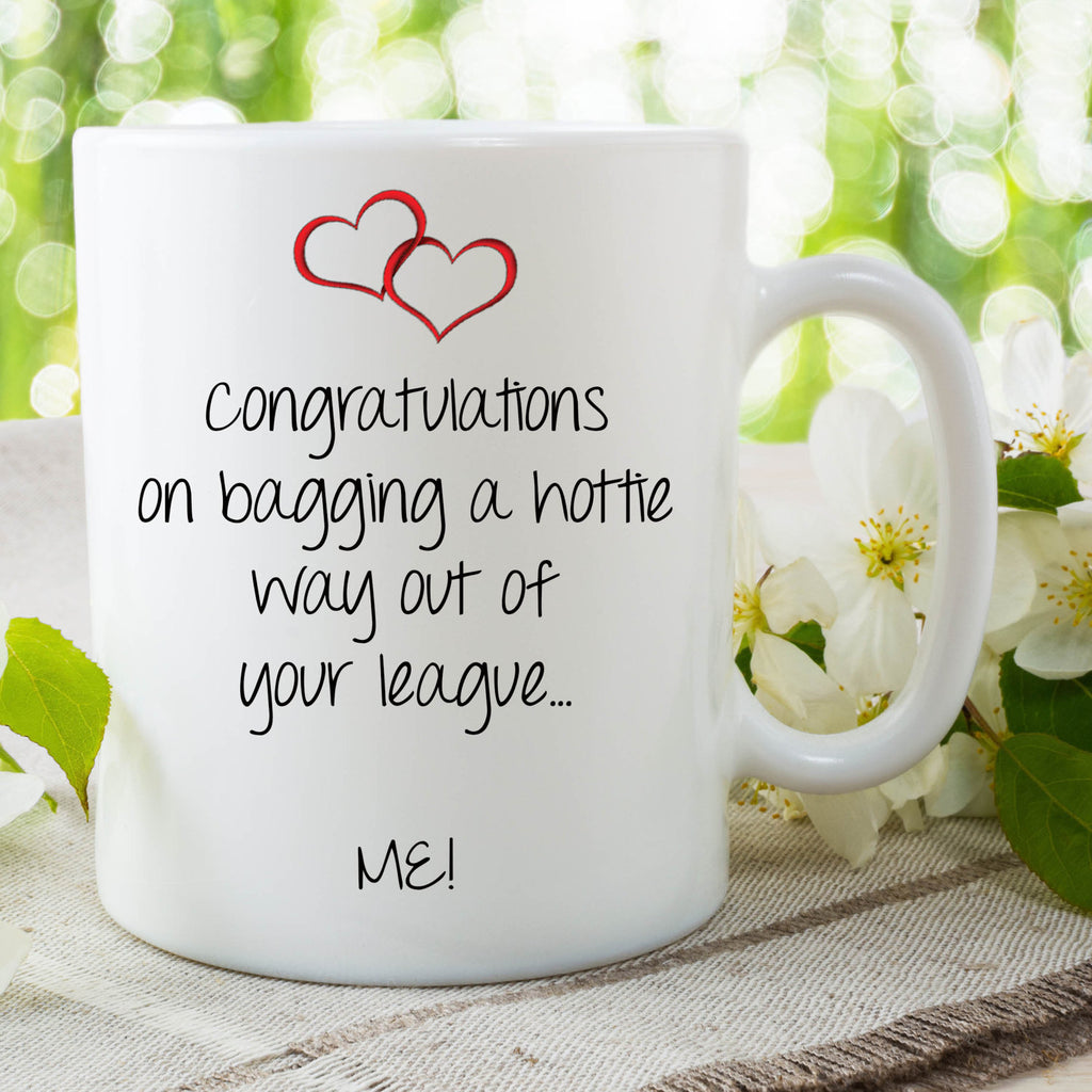 Funny Mugs Novelty Gifts Congratulations Bagging A Hottie Out Of Your League Boyfriend Mug Girlfriend Gifts Valentines Birthday WSDMUG731