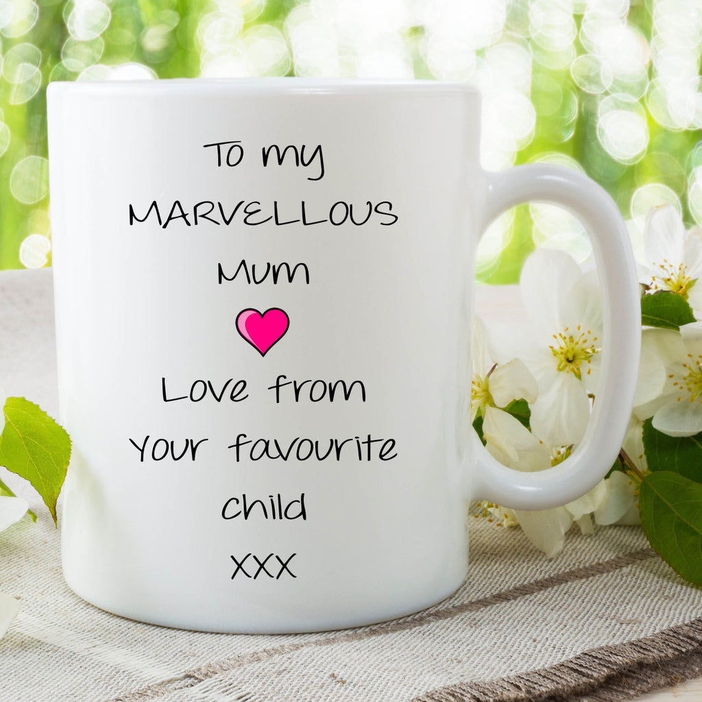 To My Marvellous Mum With Love From Your Favourite Child Mug Mothers Day Gift Fathers Day Gift Novelty Mugs Funny Mugs Birthday WSDMUG762