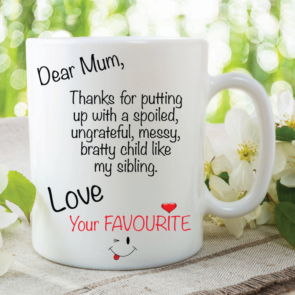 Novelty Mug Dear Mum Sibling Love Your Favourite Gift Funny Cup Mug For Mum Mothers Day Christmas Gift Work Office Mugs WSDMUG66