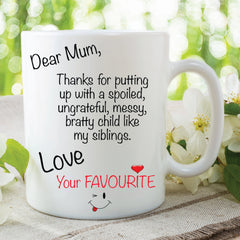 Novelty Mug Dear Mum Siblings Love Your Favourite Gift Funny Cup Mug For Mum Mothers Day Christmas Gift Work Office Mugs WSDMUG67