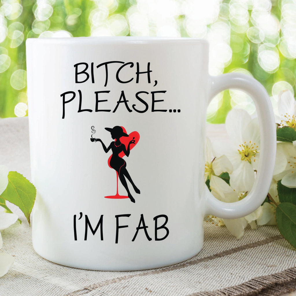 Novelty Mugs Bitch I'm Fab Funny Friend Gifts Funny Cup Gift Ideas Birthday Anniversary Girlfriend Wife Mug Fun Gift For Friend WSDMUG161