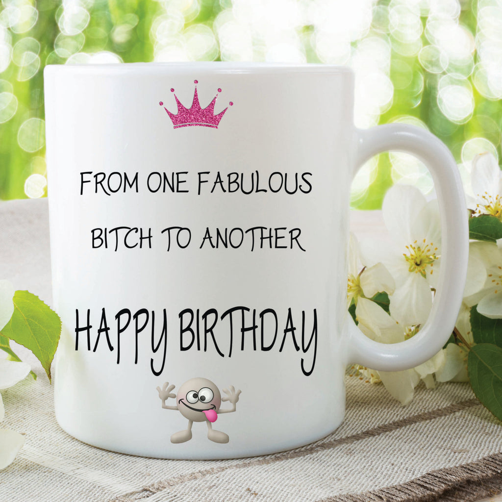 Novelty Happy Birthday Mug Friend Gift Fabulous Bitch Mug Funny Gift For Friends Best Friend Mug Quotes Birthday Printed Mugs Cup WSDMUG213