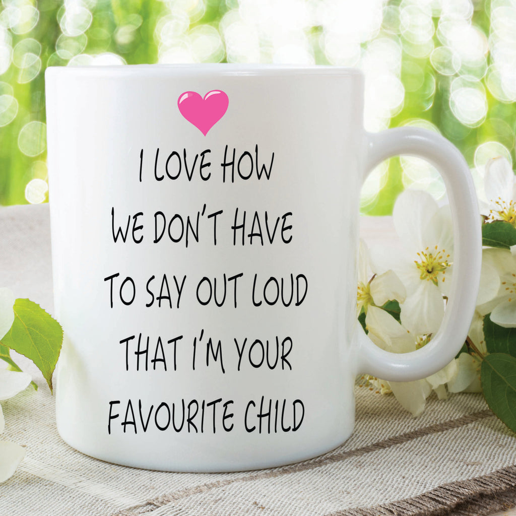 Funny Novelty Mug Gift For Mum Gift For Dad Mothers Day Fathers Day Gifts Favourite Child Novelty Mug Birthday Christmas Gift WSDMUG265
