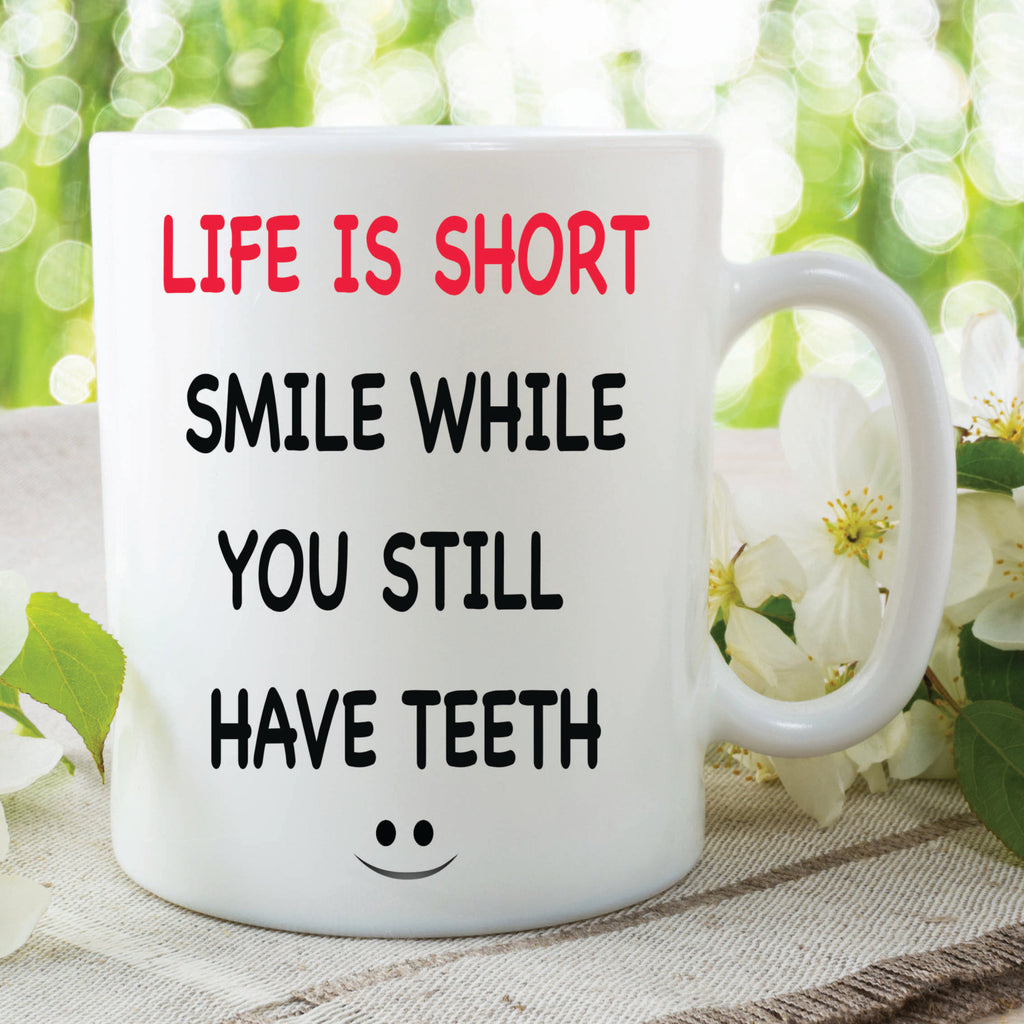 Novelty Funny Mugs Life Is Short Smile While You Still Have Teeth Gift For Him Her Christmas Mugs Grandpa Nana Girlfriend Hubby WSDMUG378
