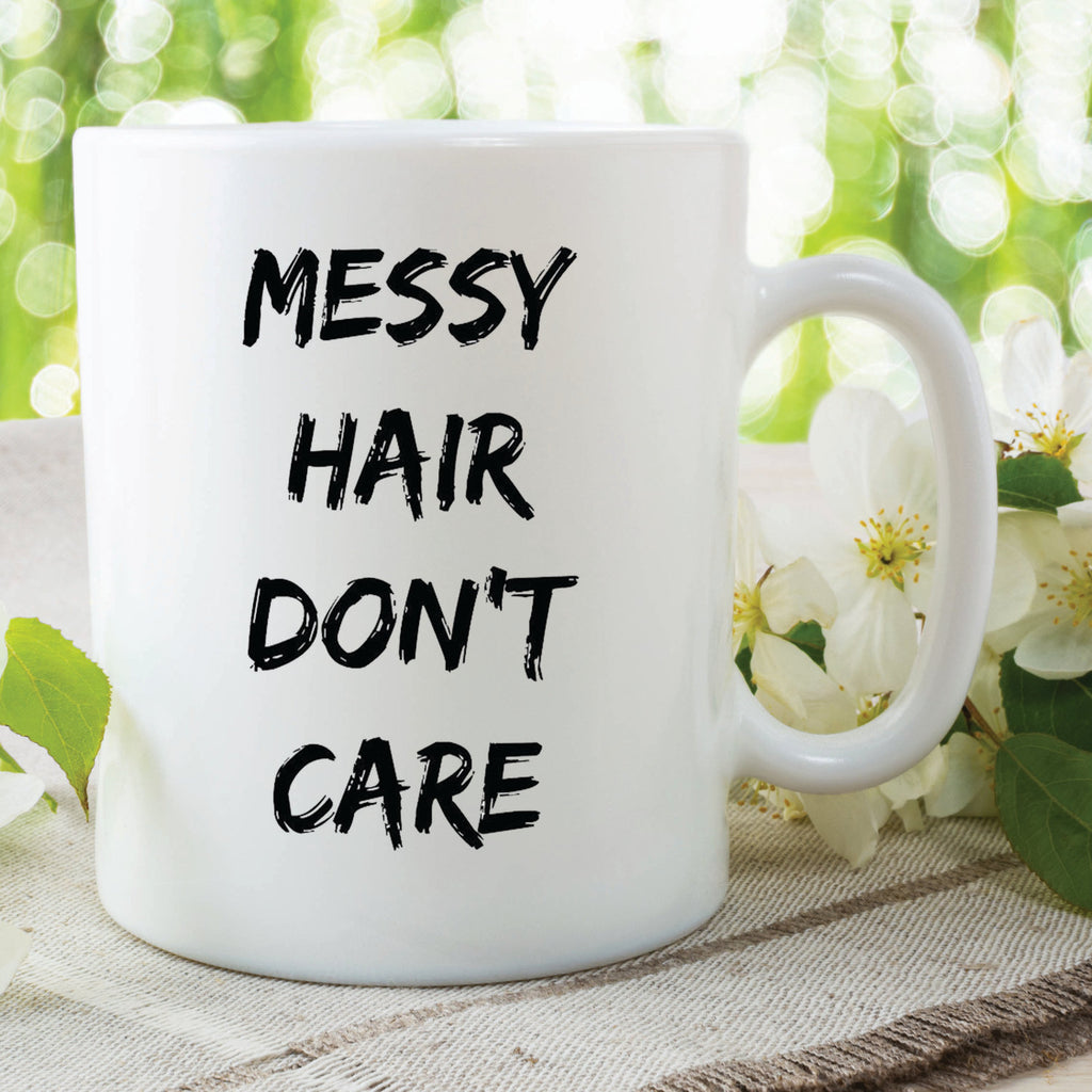 Messy Hair Don't Care Mug Gift Mothers Day Friend Christmas Girlfriend Work Office Secret Santa Coffee Tea Cup Printed Ceramic Mug WSDMUG427