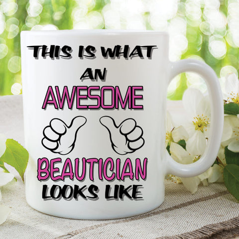 Beautician Mug This Is What An Awesome Beautician Looks Like Novelty Birthday Gift Mothers Day Present Ceramic Mug Work Cups WSDMUG784