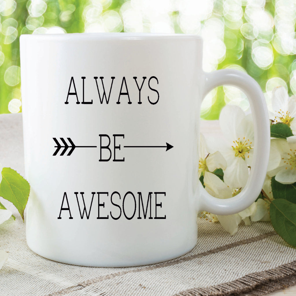 Awesome Mug Always Be Awesome Quote Novelty Funny Birthday Anniversary Gift Christmas Girlfriend Wife Coffee Cup Secret Santa WSDMUG453