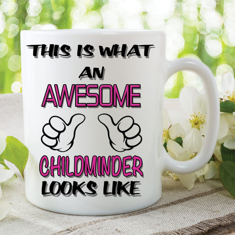 Novelty Mug This Is What An Awesome Childminder Looks Like Funny Birthday Gift Family Ceramic Cup Work Office Humour Printed Cups WSDMUG812