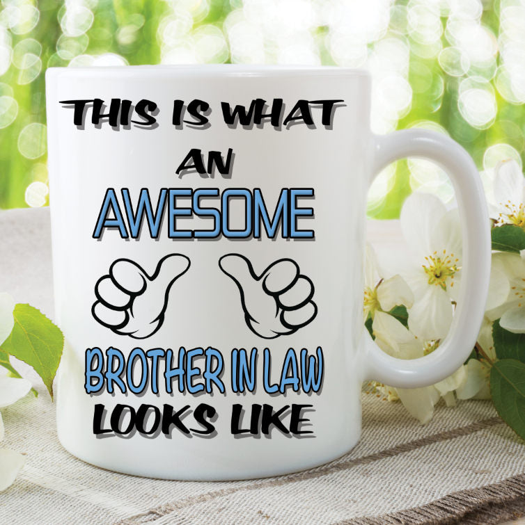 Novelty Mug This Is What An Awesome Brother In Law Looks Like Funny Birthday Gift Family Ceramic Cup Work Office Humour Printed WSDMUG823