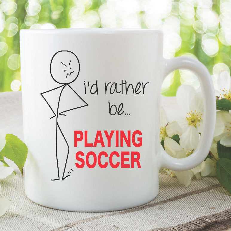 Funny Novelty Mug I'd Rather Be Playing Soccer Mug Son Present Boyfriend Girlfriend Birthday Gifts Printed Ceramic Cups Humour WSDMUG834