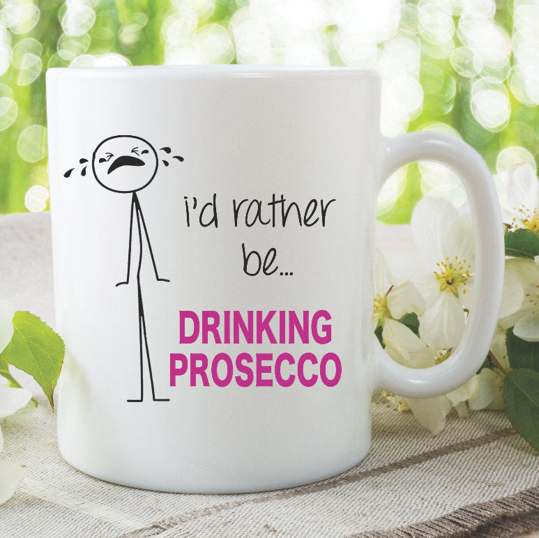 Funny Novelty Mug I'd Rather Be Drinking Prosecco Mug Present Wife Girlfriend Birthday Gifts Printed Ceramic Cups Adult Humour Mug WSDMUG837