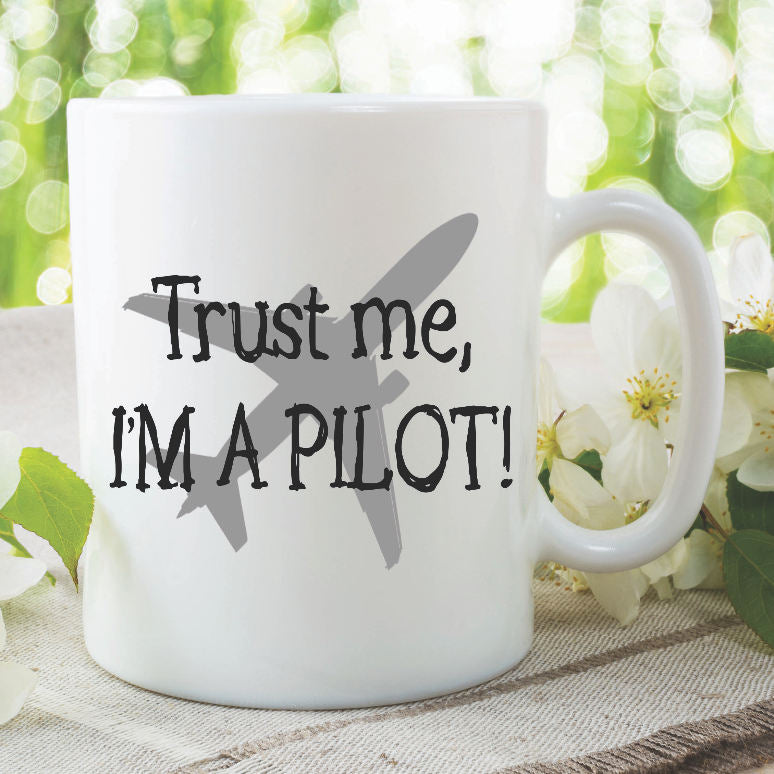Trust Me I'm A Pilot Ceramic Coffee Mug Dishwasher Safe Cute Coffee Mug Funny Coffee Mug Aeroplane Pilots Mug Birthday Work Mug WSDMUG885