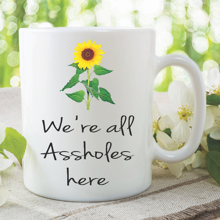 Funny Novelty Mugs We're All Assholes Here Work Cup Office Mugs Coffee Mug Tea Cup Printed Ceramic Coffee Mugs Gift For Her Him WSDMUG893