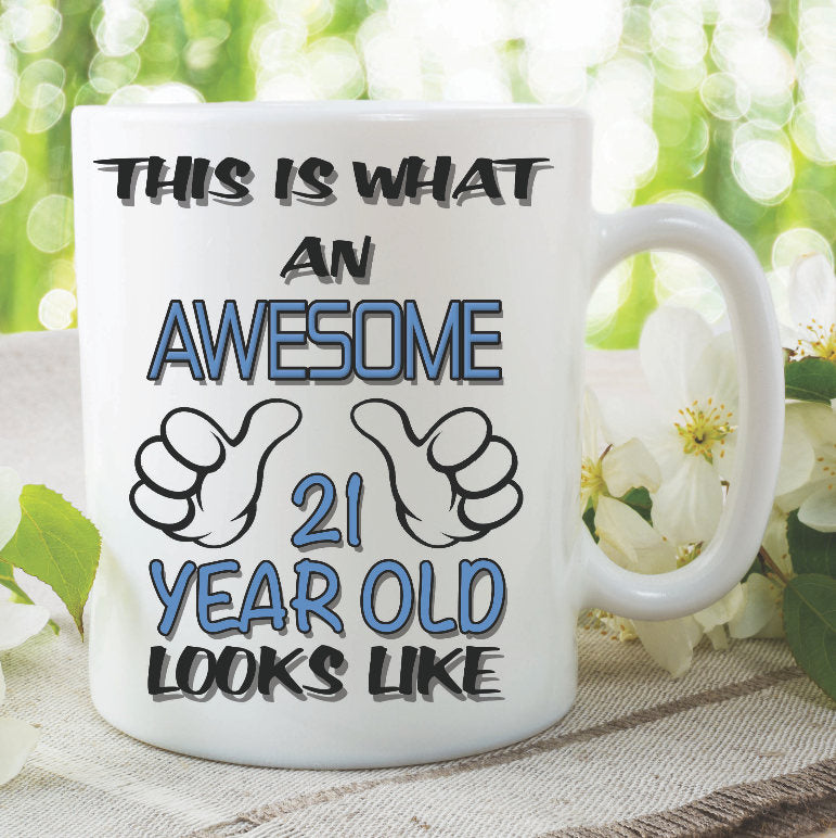 Birthday Mug This Is What An Awesome 21 Year Old Looks Like Birthday Gift Best Friend Ceramic Printed Cup Son Nephew Grandson Mugs WSDMUG930