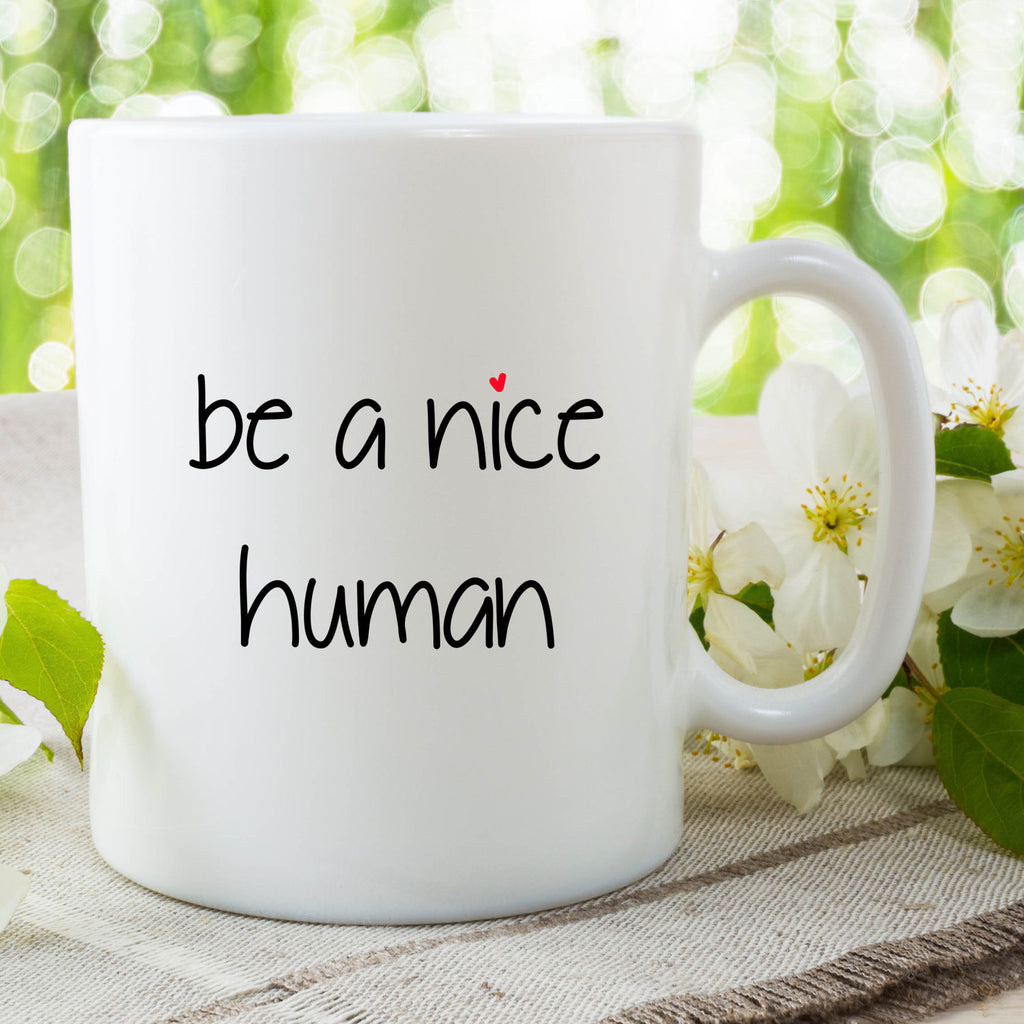 Be A Nice Human Mug Gift For Best Friend Birthday Boyfriend Girlf Peachy Cards