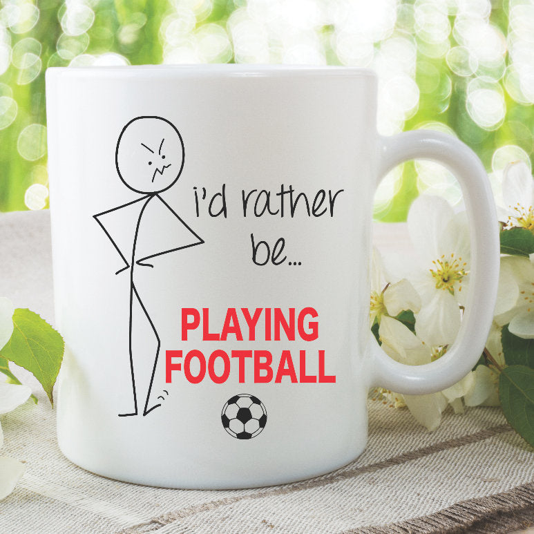 Funny Novelty Mug I'd Rather Be Playing Football Mug Son Present Boyfriend Girlfriend Birthday Gifts Printed Ceramic Cups Humour WSDMUG835