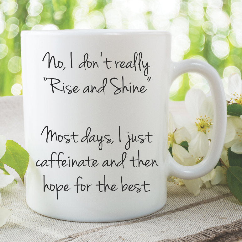 Funny Novelty Adult Humour Mugs Coffee Mug Tea Cup Rise And Shine Mothers Day Gifts Girlfriend Birthday Christmas Present Work Mug WSDMUG844