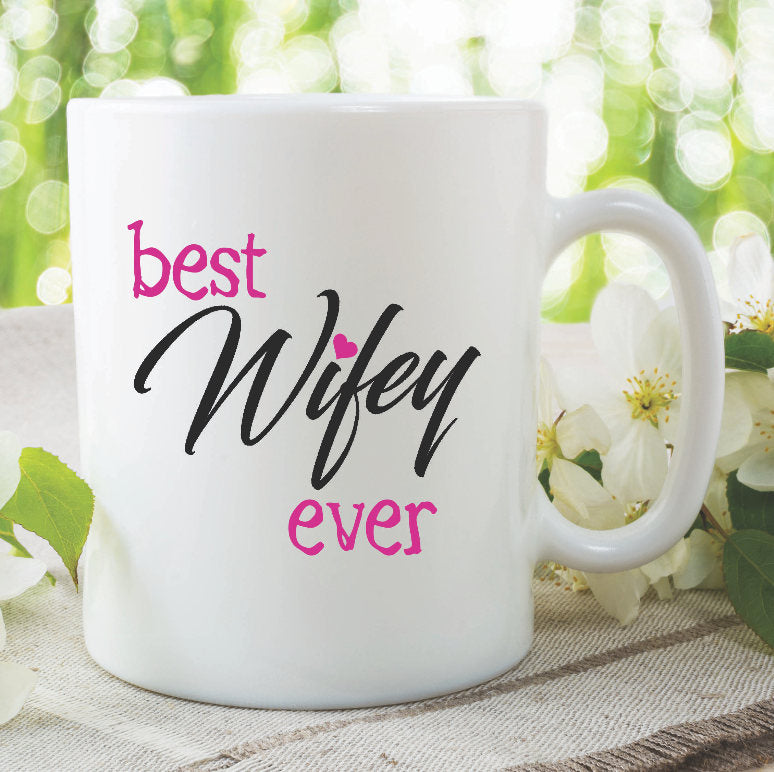 Wifey Mug Best Wifey Ever Funny Novelty Gifts For Her Present Wedding Gift Bride Gift Wedding Present Ideas Gift For Wife Birthday WSDMUG858