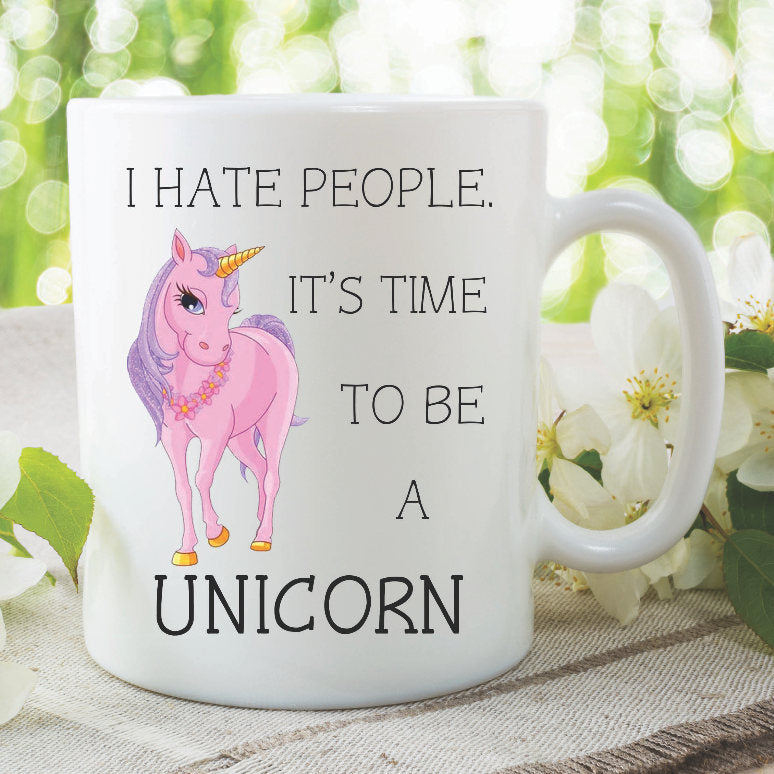 Unicorn Mug I Hate People It's Time To Be A Unicorn Funny Novelty Mugs Gift For Friend Birthday Coffee Tea Cups Printed Gifts WSDMUG866