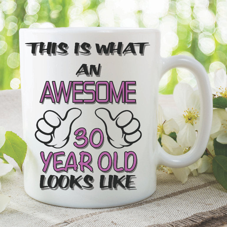 Birthday Mug This Is What An Awesome 30 Year Old Looks Like Birthday Gift Best Friend Ceramic Cup Daughter Niece Girlfriend Mugs WSDMUG932