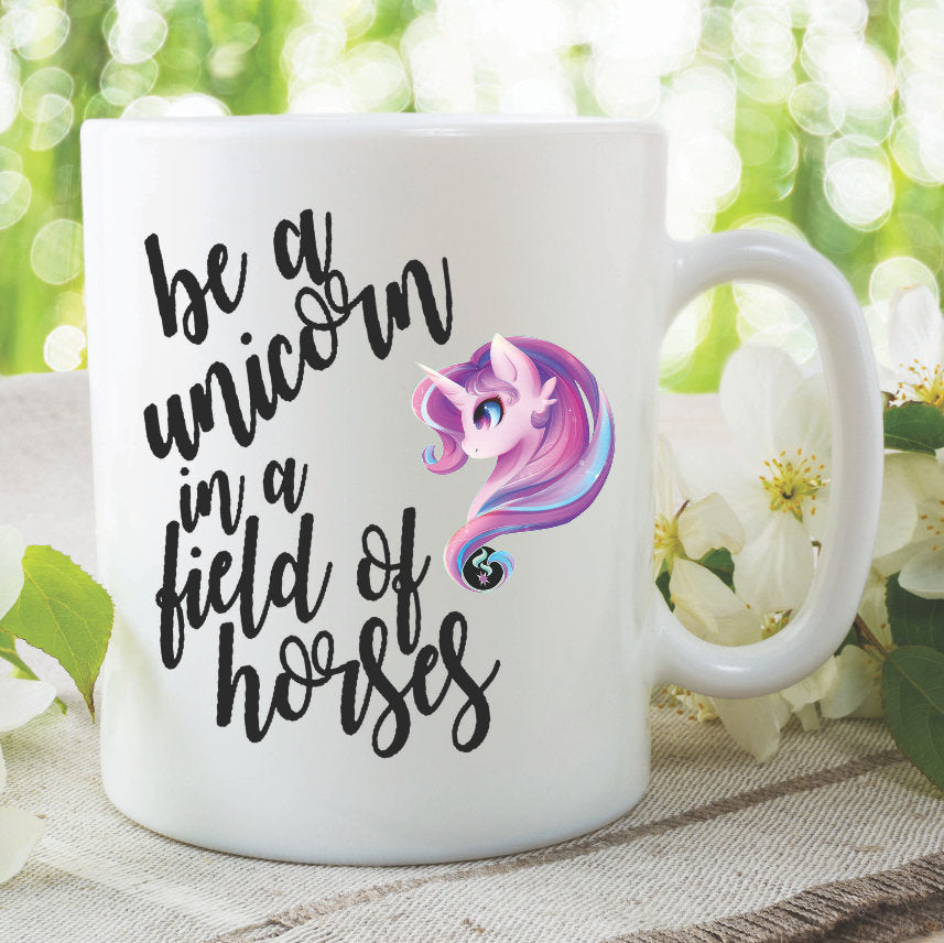 Unicorn Mug Be A Unicorn In A Field Of Horses Best Friend Daughter Birthday Gift Present Christmas Funny Novelty Work Tea Cup WSDMUG988