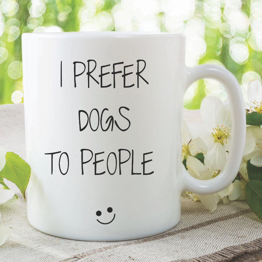 Novelty Funny Coffee Mugs I Prefer Dogs To People Dog Lover Gift Dog Walker Present Joke Mugs Dog Mug Adult Humour Birthday Xmas WSDMUG1086