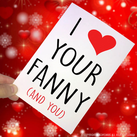 Anniversary Cards, I Love Your Fanny And You, Wife Cards, Girlfriend Cards, Novelty Cards, Funny Cards, Birthday Cards, Christmas Cards PC60