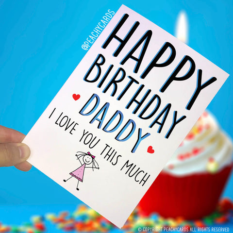 Birthday Cards For Daddy Happy Birthday Daddy I Love You This Much Daddy Card From Daughter Card For Daddy Card For Dad Greeting Cards PC331