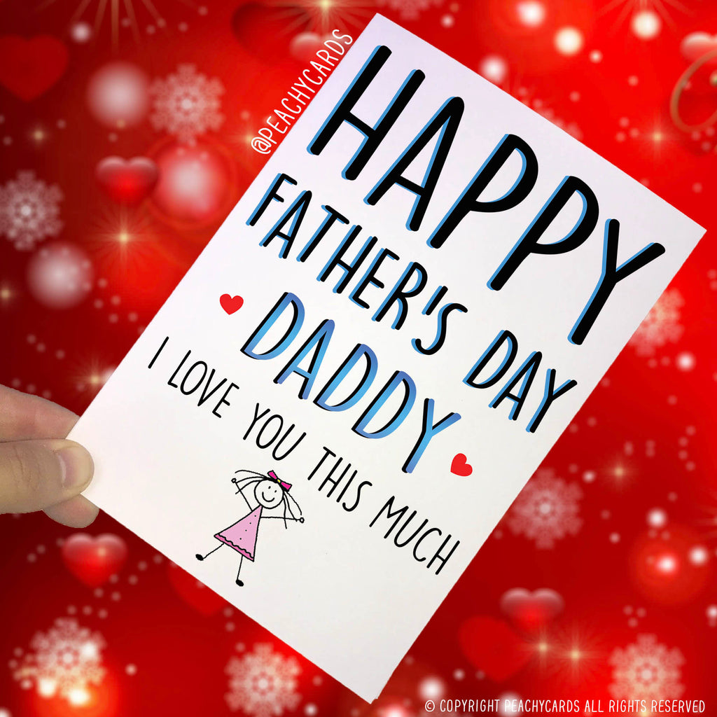 Father's Day Card For Daddy I Love You This Much Daddy Card From Daughter Card For Daddy Card For Dad Greeting Card Happy Father's Day PC330