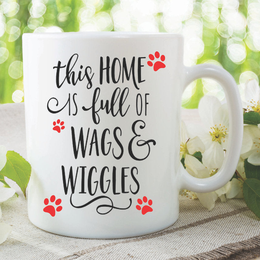 Novelty Funny Mugs This Home Is Full Of Wags And Wiggles Gifts Coffee Birthday Girlfriend Tea Cup Dog Lovers Xmas Present Dog Mug WSDMUG962
