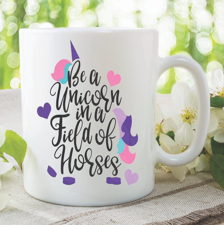 Unicorn Mug Be A Unicorn In A Field Of Horses Best Friend Daughter Birthday Gift Present Christmas Funny Novelty Work Tea Cup WSDMUG977