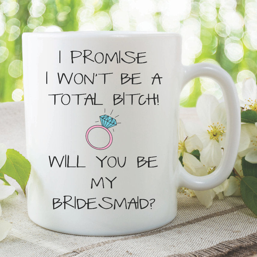 Will You Be My Bridesmaid Ceramic Bitch Mug Bridesmaid Gifts Surprise Gift For Friend Best Friend Mugs Cup Gifts Wedding Marriage WSDMUG1044