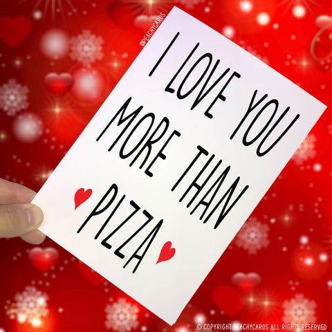Anniversary Cards, I Love You More Than Pizza, Girlfriend Cards Boyfriend Cards Novelty Card Funny Cards Birthday Cards Valentines Card PC65
