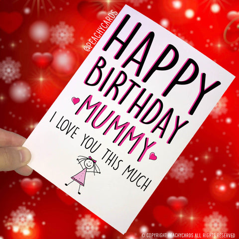 Birthday Cards For Mummy Happy Birthday Mummy I Love You This Much Mummy Card From Daughter Card For Mummy Card For Mum Greeting Cards PC332