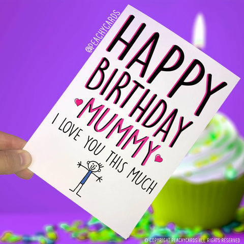 Birthday Cards For Mummy Happy Birthday Mummy I Love You This Much Mummy Card From Son Card For Mummy Card For Mum Greeting Cards PC335
