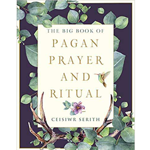Big Book Pagan Prayer & Ritual by Ceisiwr Serith
