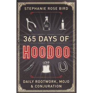 365 Days of Hoodoo by Stephanie Rose Bird - Wiccan Place