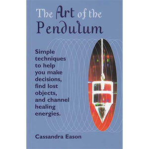 Art of the Pendulum by Cassandra Eason - Wiccan Place