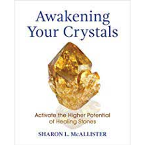 Awakening your Crystals by Sharon McAllister