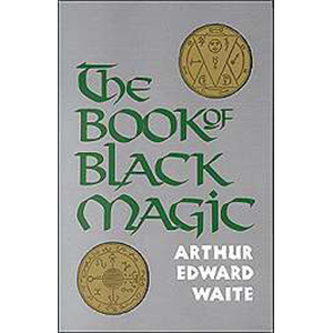 Book Of Black Magic by A.E. Waite - Wiccan Place