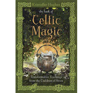 Book of Celtic Magic by Kristoffer Hughes - Wiccan Place