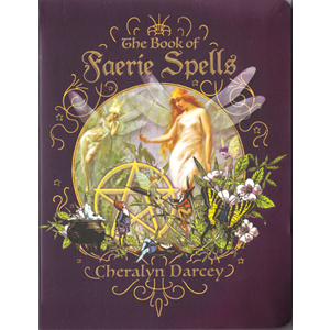 Book of Faerie Spells by Cheralyn Darcey - Wiccan Place
