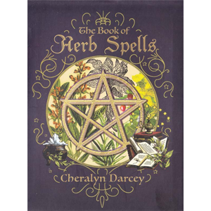 Book of Herb Spells by Cheralyn Darcey - Wiccan Place